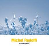 Play & Download Desert Tracks (Desert Tracks) by Michel Redolfi | Napster