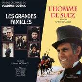 L'homme de Suez / Les grandes familles by Vladimir Cosma
