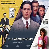 Till We Meet Again / La montre, la croix & la maniere / Just the Way You Are by Vladimir Cosma