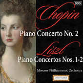 Play & Download Chopin: Piano Concerto No. 2 - Liszt: Piano Concertos Nos. 1-2 by Various Artists | Napster