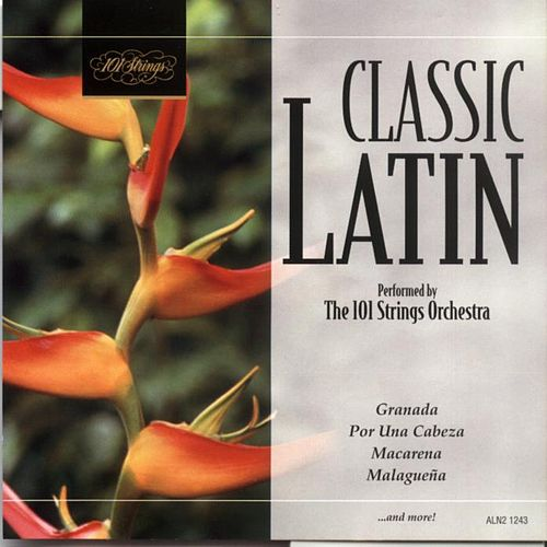 Play & Download Classic Latin by 101 Strings Orchestra | Napster