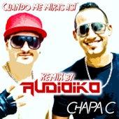 Cuando Me Miras Así (Audioiko Remix) by Chapa C
