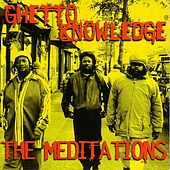 Play & Download Ghetto Knowledge by The Meditations | Napster