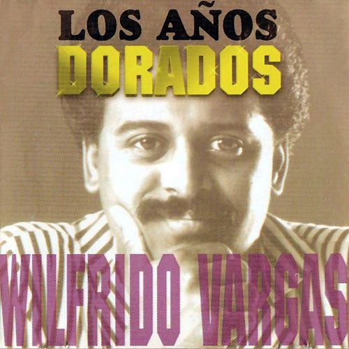 Play & Download Los Años Dorados by Wilfrido Vargas | Napster