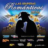 Play & Download Las Gruperas Románticas 2016 by Various Artists | Napster