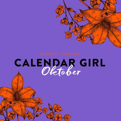 Oktober - Calendar Girl 10 (Ungekürzt) von Audrey Carlan