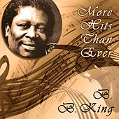 More Hits Than Ever by B.B. King