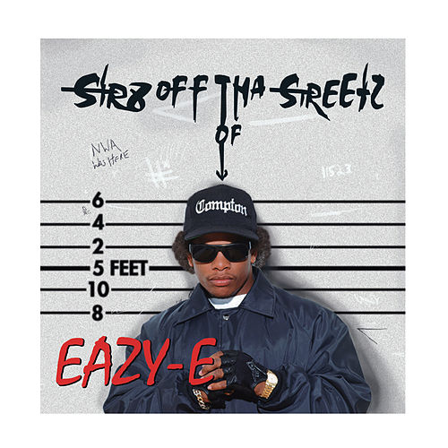 Str8 off Tha Streetz of Muthaphu**kin Compton by Eazy-E