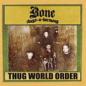 Play & Download Thug World Order by Bone Thugs-N-Harmony | Napster