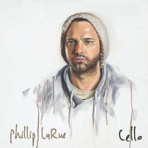 Play & Download Cello by Phillip LaRue | Napster