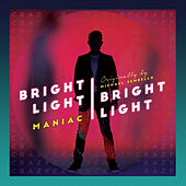 Play & Download Maniac by Bright Light Bright Light | Napster