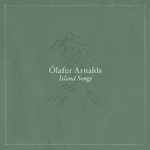 Play & Download Island Songs by Ólafur Arnalds | Napster