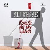 Play & Download Don't Hit My Line (feat. Coop) by Ali Vegas | Napster