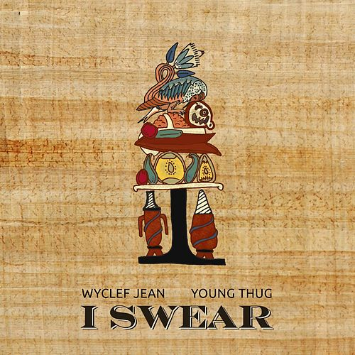 I Swear (feat. Young Thug) by Wyclef Jean