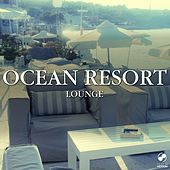Play & Download Ocean Resort Lounge by Various Artists | Napster