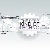 Play & Download The Deep Kind of Techno, Vol. 2 by Various Artists | Napster