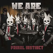 Play & Download We Are by Primal Instinct | Napster