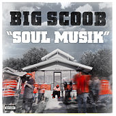Play & Download Soul Musik by Big Scoob | Napster