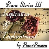 Play & Download Piano Stories III: Inspiration and Enchantment by Piano Passion | Napster