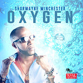 Play & Download Oxygen by Shurwayne Winchester | Napster