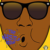 Play & Download The Whistle Riddim by Various Artists | Napster