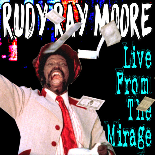 Play & Download Live From The Mirage by Rudy Ray Moore | Napster