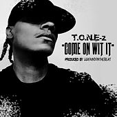 Come on Wit It by ToneZ
