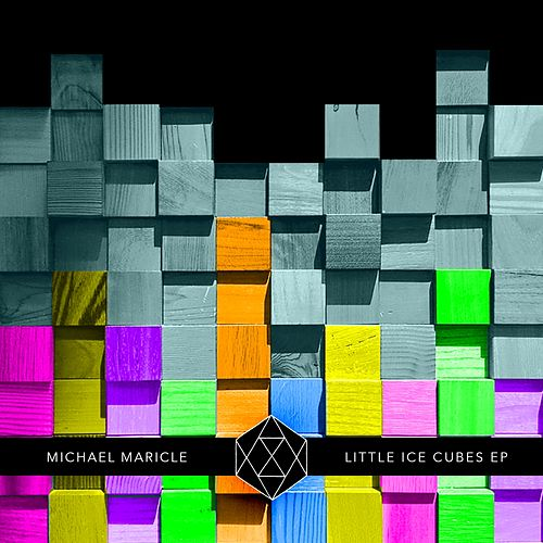Little Ice Cubes EP by Michael Maricle