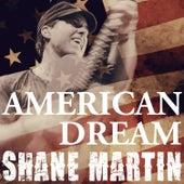 American Dream by Shane Martin