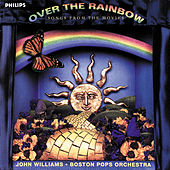 Play & Download Over The Rainbow: Songs From The Movies by John Williams | Napster
