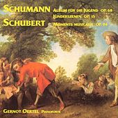Play & Download Schumann: Kinderszenen, op. 15 - Schubert: Moments musicaux, op. 94 by Gernot Oertel | Napster