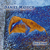 Play & Download Solo Piano by Daniel Masuch | Napster