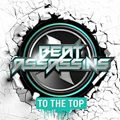 To The Top by Beat Assassins