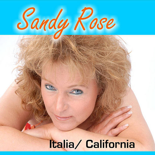 Italia / California by Sandy Rose