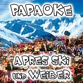 Play & Download Après Ski und Weiber by Papaoke | Napster