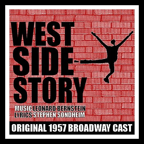 Play & Download West Side Story (Original 1957 Broadway Cast) by Various Artists | Napster