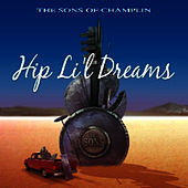 Hip Li'l Dreams by Sons Of Champlin