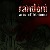 Play & Download Act Of Kindness by Random | Napster