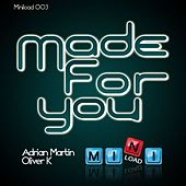 Made For You by Adrian Martin