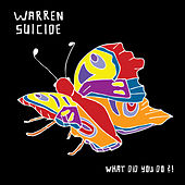 Play & Download What Did You Do?! by Warren Suicide | Napster