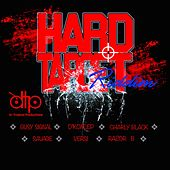 Play & Download Hard Target Riddim by Various Artists | Napster