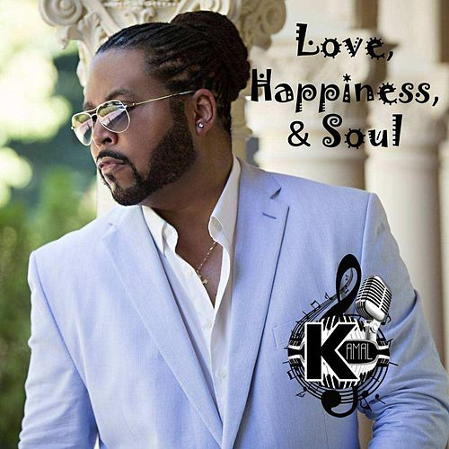 Love, Happiness, Soul by Kamal
