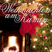Play & Download Weihnachten am Kamin by Various Artists | Napster