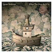 Play & Download When The Haar Rolls In by James Yorkston | Napster