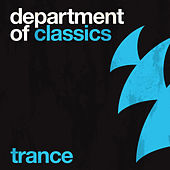 Play & Download Department Of Classics - Trance (Extended Versions) by Various Artists | Napster