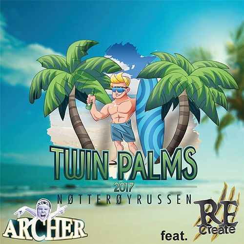 Play & Download Twin Palms 2017 (feat. Recreate) by Archer | Napster