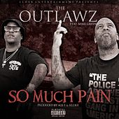 So Much Pain by Outlawz
