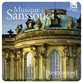 Play & Download Music at Sanssouci: The Court of Frederick the Great by Various Artists | Napster