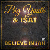 Play & Download Believe in Jah by Big Youth | Napster