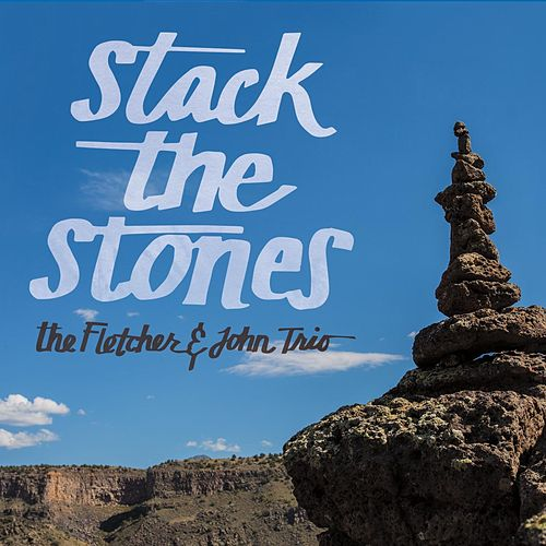 Play & Download Stack the Stones by Fletcher | Napster